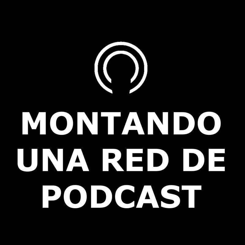 Logo del podtcast Montando una Red de Podcast