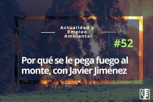 Carátula 52 por qué se le pega fuego al monte con Javier Jimenez Caballero de Rodas