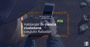 Ciencia Ciudadana con Julio Rabadán