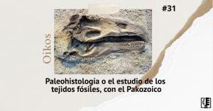 Oikos 31 - Paleohistología con el Pakozoico