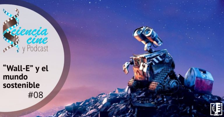 """Carátula """"Wall-E"""" y el mundo sostenible   Ciencia, Cine y Podcast #08"""