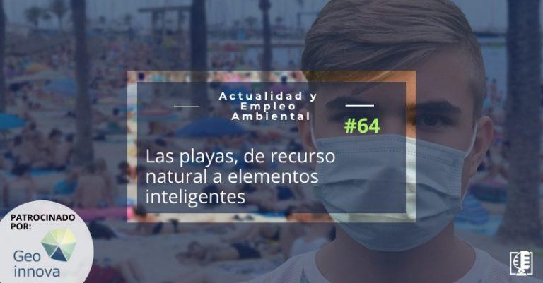 Carátula Las playas, de recurso natural a elementos inteligentes | Actualidad y Empleo Ambiental #64