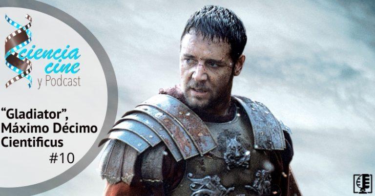 """Ciencia Cine y Podcast 10 """"Gladiator"""" Máximo Décimo Cientificus"""