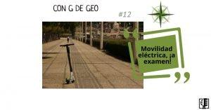 Con G de GEO 12: Movilidad eléctrica, ¡a examen!
