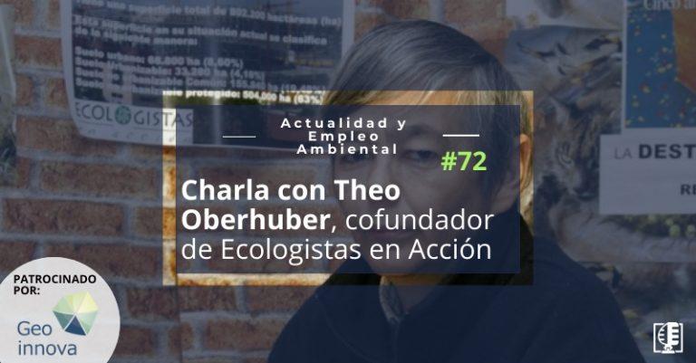 Charla con Theo Oberhuber, cofundador de Ecologistas en Acción | Actualidad y Empleo Ambiental #72