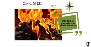 Bendita la gloria (no la gloria bendita) | Con G de GEO #16