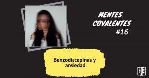 Benzodiacepinas y ansiedad | Mentes Covalentes #16