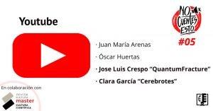 ¿Cómo trabajan Youtube QuantumFracture y Cerebrotes? | No cuentes esto #05