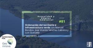 Ordenación del territorio e infraestructura verde | Actualidad y Empleo Ambiental #81