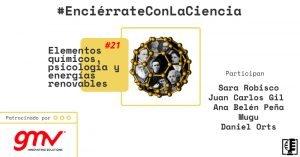 Elementos químicos, psicología y energías renovables | Enciérrate con la Ciencia #21