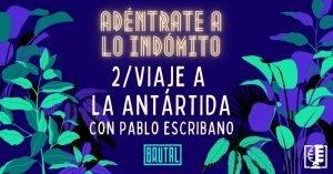 Viaje a la Antártida con Pablo Escribano | Adéntrate a lo indómito #02