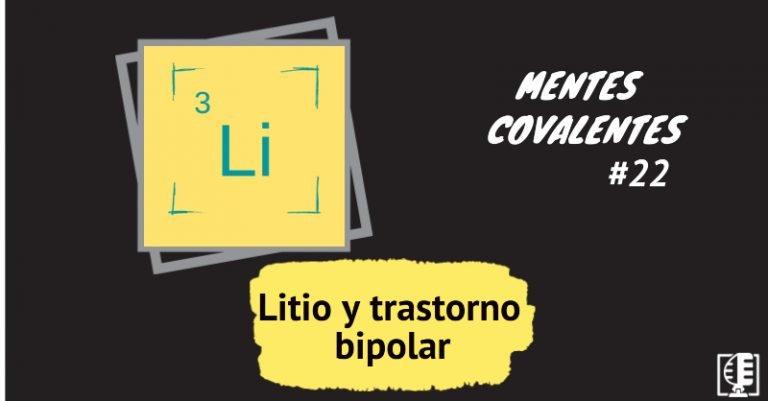 Litio y trastorno bipolar | Mentes Covalentes #22