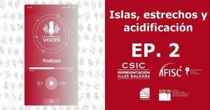 Islas, estrechos y acidificación | Voces, CSIC Balears #02