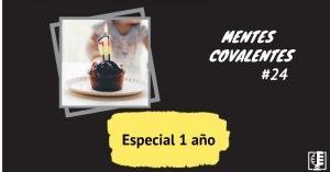 Especial 1 año | Mentes Covalentes #24