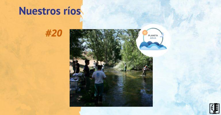 Nuestros ríos | Planeta Agua #20