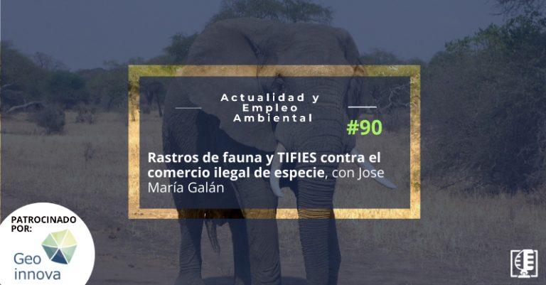 Rastros de fauna y TIFIES contra el comercio ilegal de especie, con Jose María Galán web