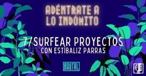 Surfear proyectos con Estíbaliz Parras | Adéntrate a lo indómito #07