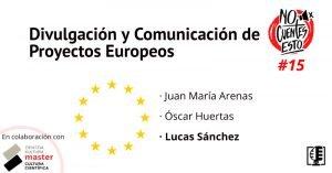 Proyectos Europeos: Ser partner de comunicación y divulgación | No cuentes esto #15
